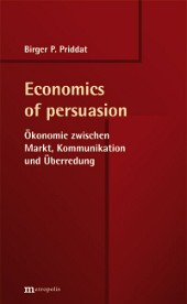 Birger P. Priddat  Economics of persuasion