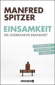 Buchcover: Einsamkeit - Die unerkannte Krankheit von Manfred Spitzer