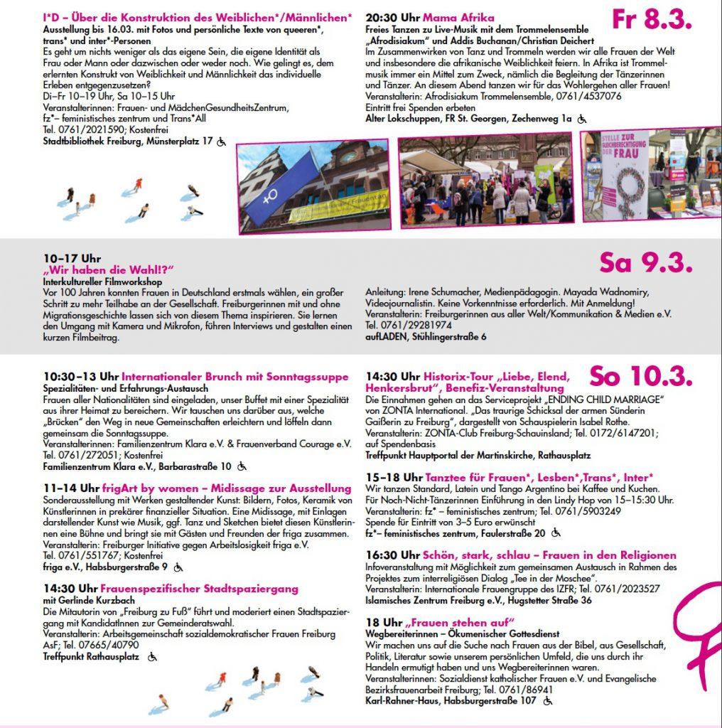 Im Anschluss an den 8. März beginnen die Aktionstage, die bis Montag, 18. März, 38 Veranstaltungen umfassen. Angeboten werden Vorträge, Workshops, eine Podiumsdiskussion, Kabarett, Filme, Ausstellungen, Infoveranstaltungen, Gesundheitsangebote, ein Gottesdienst, Netzwerktreffen und ein großes Fest.