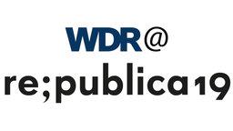 © WDR/re:publica